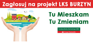 Zagłosuj na projekt LKS BURZYN !